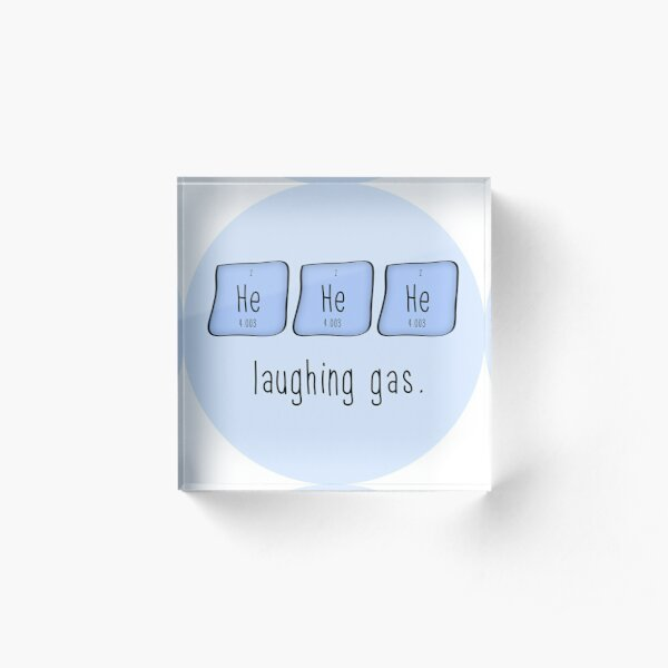 Laughing gas. (Sticker) Acrylic Block