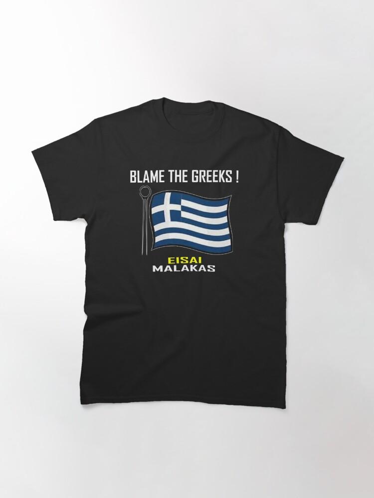 Alternate view of Blame The Greeks ! T-Shirt Design Classic T-Shirt