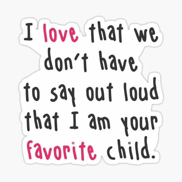 Favorite Child Sticker