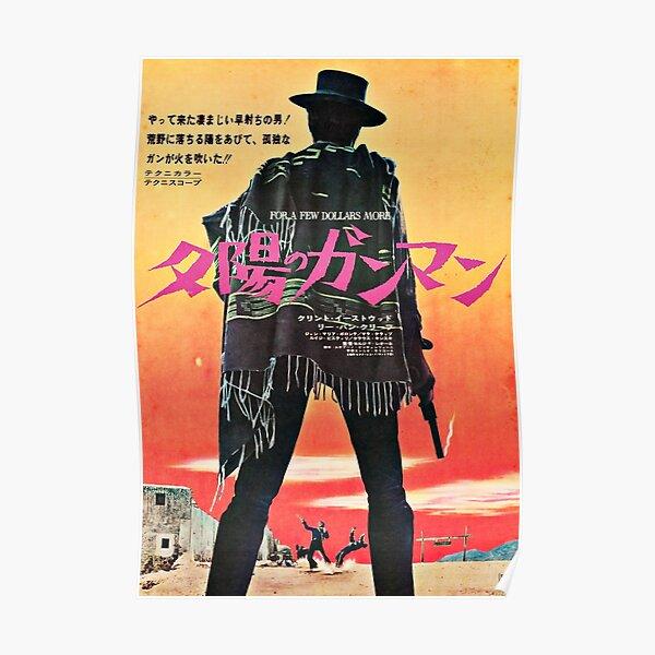 Pour quelques dollars de plus / Affiche japonaise Poster