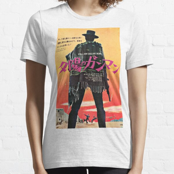 For a Few Dollars More / Japanese Poster Essential T-Shirt