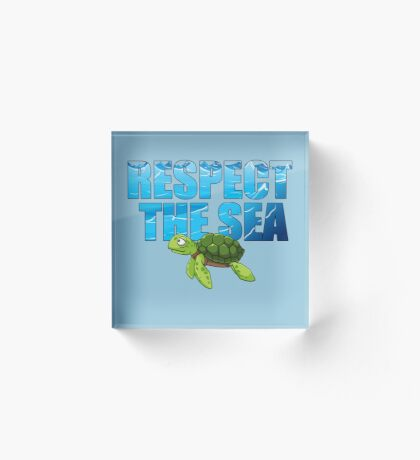 Respect the Sea Acrylic Block