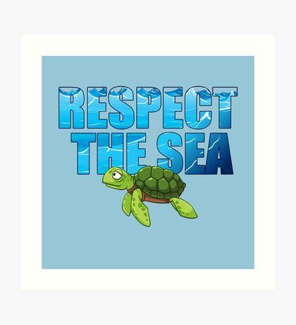 Respect the Sea Art Print