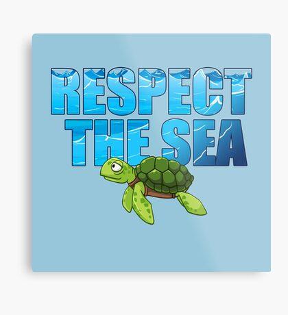 Respect the Sea Metal Print