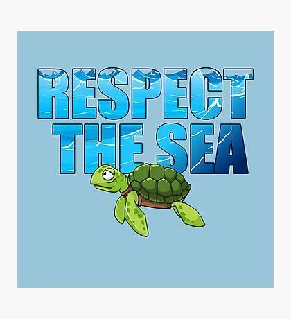 Respect the Sea Photographic Print