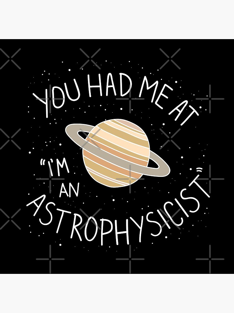 I'm An Astrophysicist by Plan8