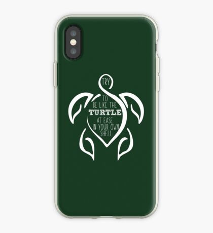 Try to be like the turtle, at ease in your own shell.  iPhone Case
