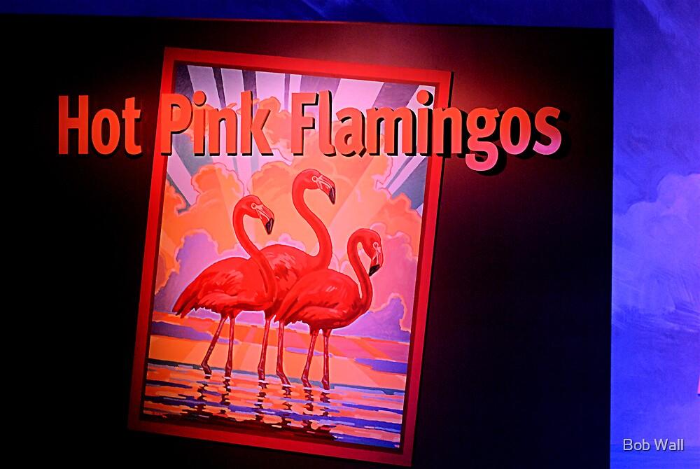 Hot Pink Flamingos by Bob Wall