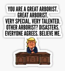 Trump Great Arborist Sticker