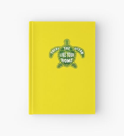 Treat the Ocean like your Home Hardcover Journal