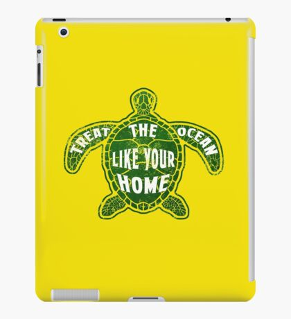 Treat the Ocean like your Home iPad Case/Skin