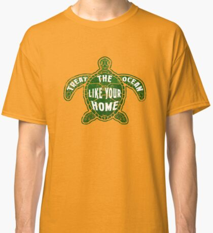 Treat the Ocean like your Home Classic T-Shirt