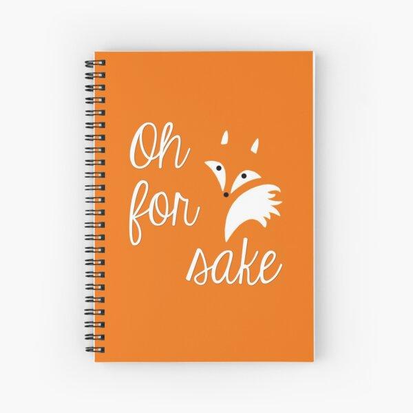 Oh for fox sake Spiral Notebook