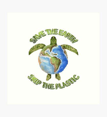 Save the Earth Skip the Plastic Art Print