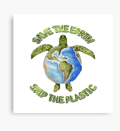 Save the Earth Skip the Plastic Canvas Print