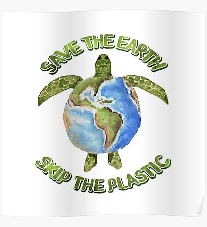 Save the Earth Skip the Plastic Poster