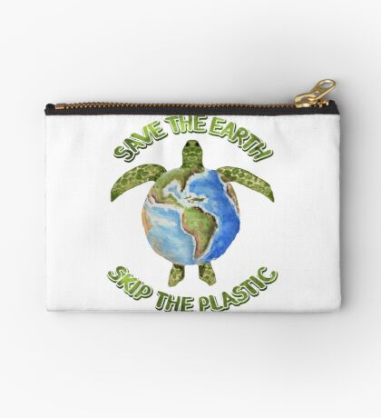 Save the Earth Skip the Plastic Zipper Pouch