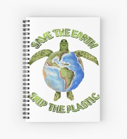 Save the Earth Skip the Plastic Spiral Notebook