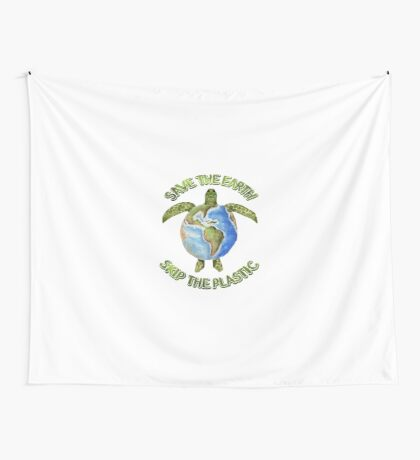 Save the Earth Skip the Plastic Wall Tapestry