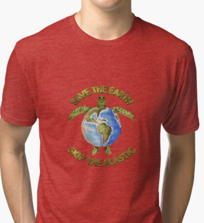 Save the Earth Skip the Plastic Tri-blend T-Shirt