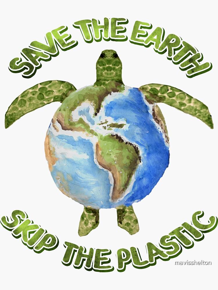 Save the Earth Skip the Plastic by mavisshelton