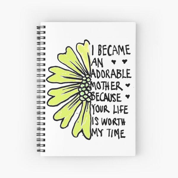 I became mother  Spiral Notebook