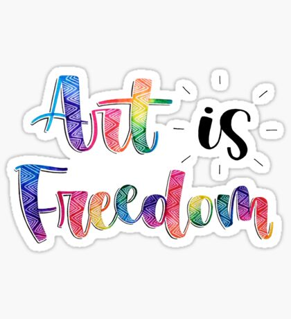 Art Is Freedom - Positive Quote Sticker