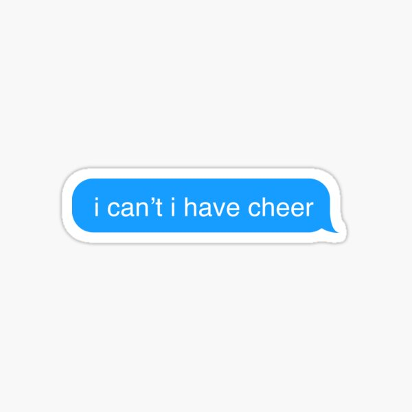 I Cant I Have Cheer Text Message Sticker Sticker