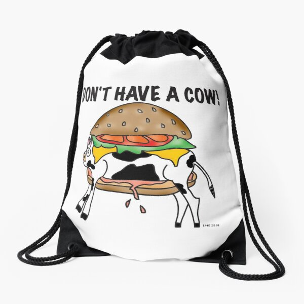 DON'T HAVE A COW!~(C) Drawstring Bag