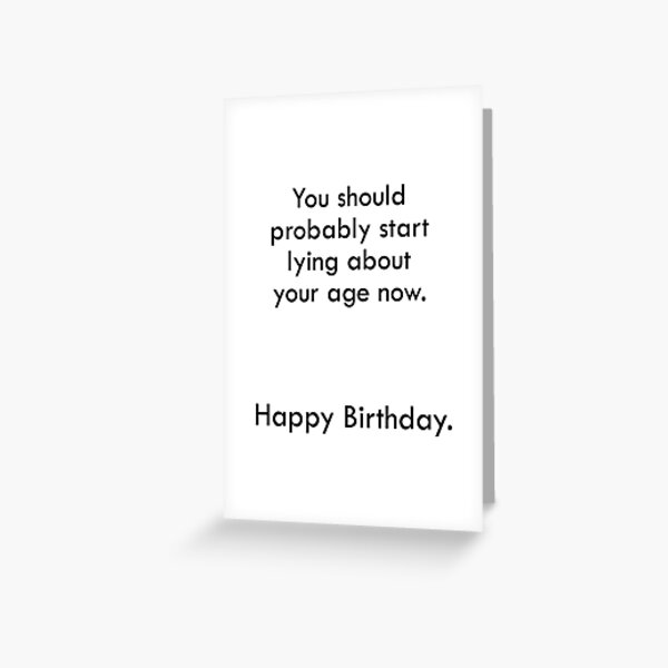 Start Lying Birthday Card Greeting Card