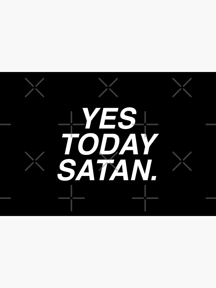 Yes Today Satan by LadyMorgan