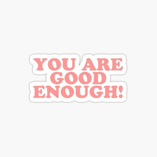 VSCO You Are Good Enough! Sticker