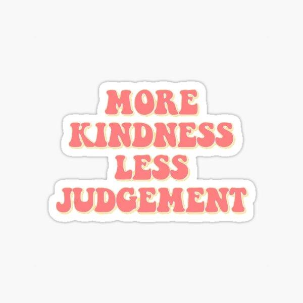 VSCO More Kindess Less Judgement Sticker