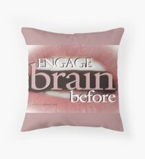 ENGAGE BRAIN BEFORE © Vicki Ferrari Throw Pillow