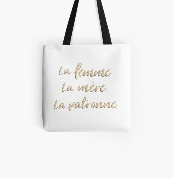 La femme. La mère. La patronne. All Over Print Tote Bag