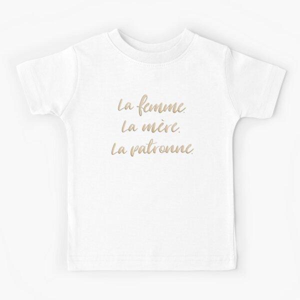 La femme. La mère. La patronne. Kids T-Shirt