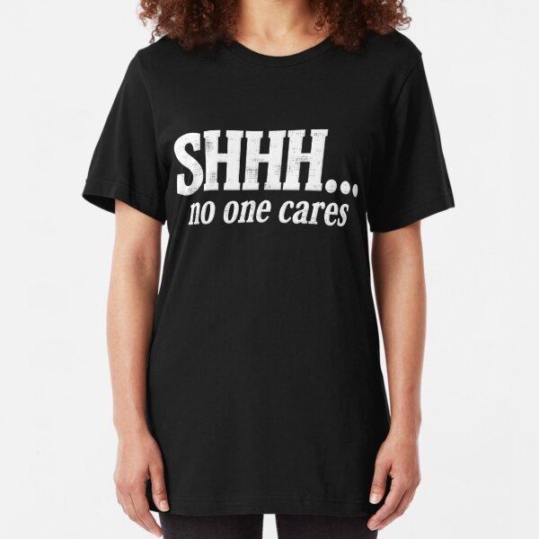 Funny Sarcastic Slogan Nobody Shhhhh No One Cares Pocket Print T-Shirt