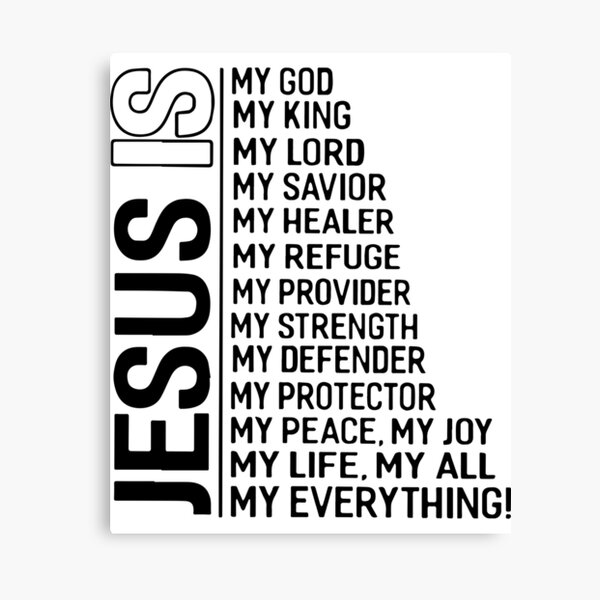 jesus is my god king lord savior healer refuge provider strength defender protector peace joy life all everthing jesus canvas print by imogendyason redbubble redbubble