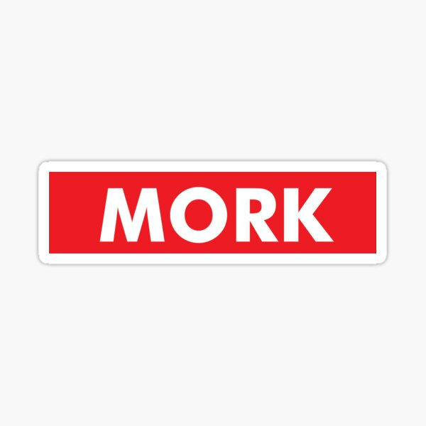MORK SUPREMACY! Sticker