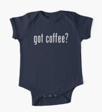 got coffee? One Piece - Short Sleeve