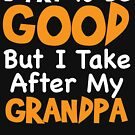 I TRY To Be GOOD But I Take After My Grandpa by TheFlying6