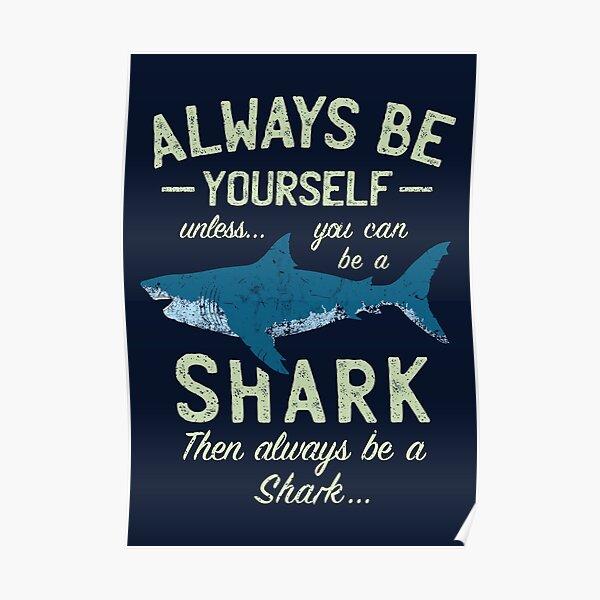 Always be a Shark Poster