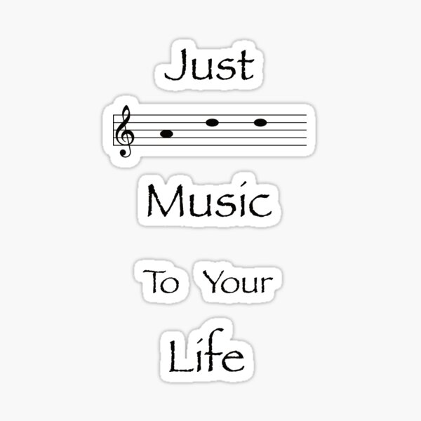 Just Add Music To Your Life Sticker