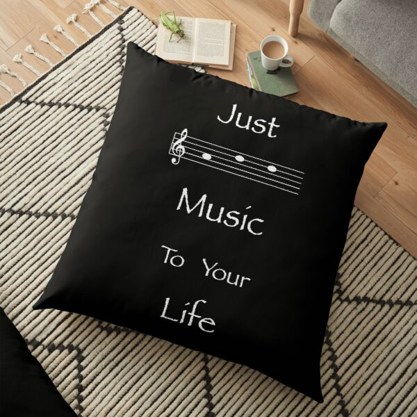 Just Add Music To Your Life (white lettering) Floor Pillow