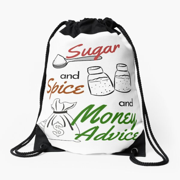 Sugar and Spice and Money Advice Drawstring Bag