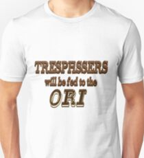 Trespassers Will Be Fed to the Ori Unisex T-Shirt