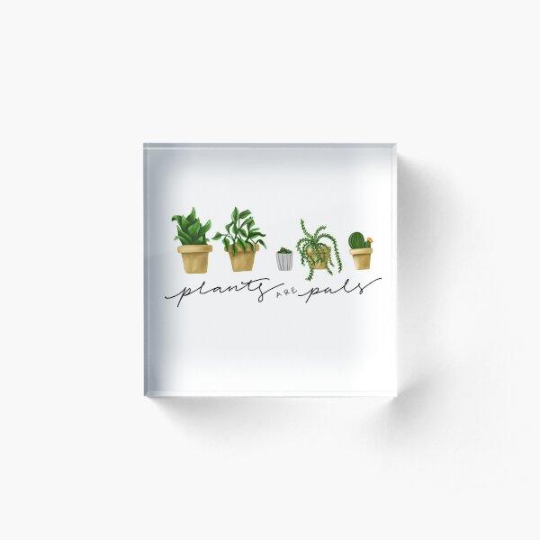 Plants are Pals Acrylic Block