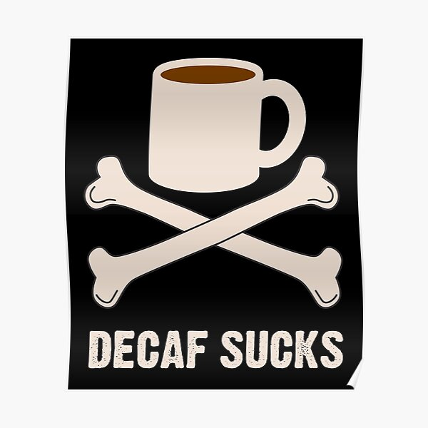 Decaf saugt Poster
