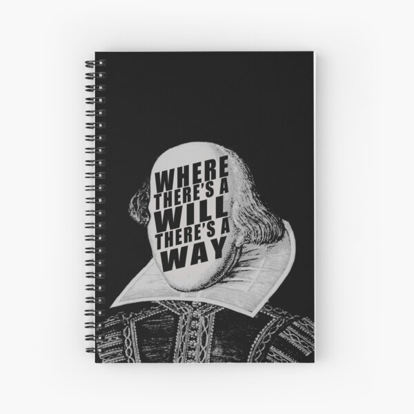 """""""Where There's A Will There's A Way"""" Spiral Notebook"""