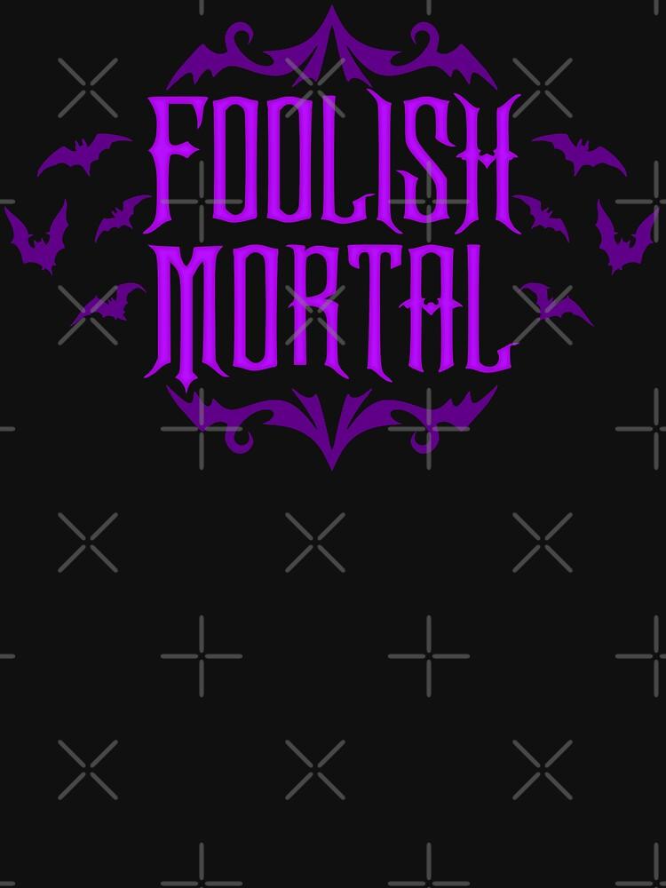 Foolish Mortal by RavenWake